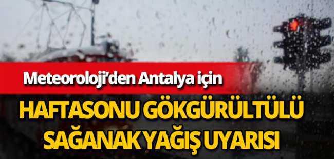 Meteoroloji'den hafta sonu için Antalya'ya uyarı