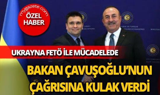 Ukrayna FETÖ ile mücadelede Bakan Çavuşoğlu'nun çağrısına kulak verdi
