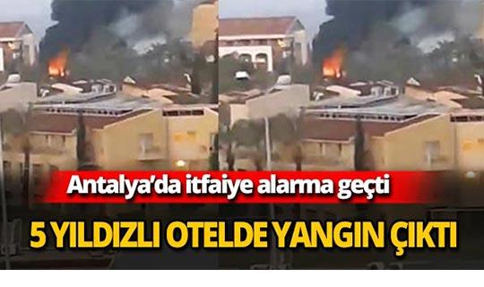 5 yıldızlı otelde yangın çıktı