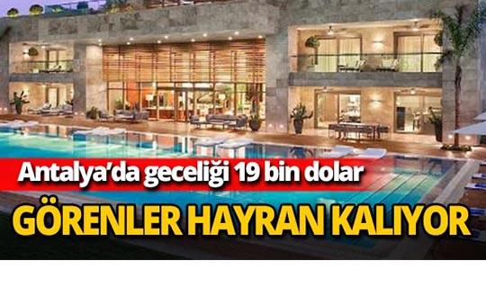 Antalya'da geceliği 19 bin dolar