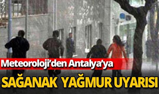 Antalya için sağanak uyarısı