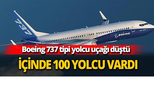 Boeing 737 tipi yolcu uçağı düştü