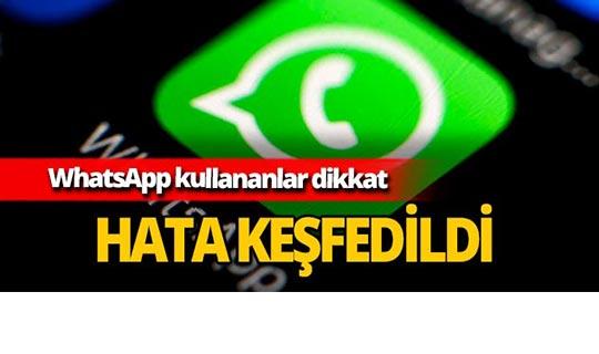 WhatsApp'ta hata keşfedildi