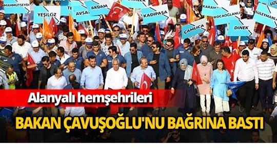 Alanyalı hemşehrileri Çavuşoğlu'nu bağrına bastı