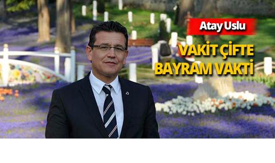 "Antalya Milletvekili Uslu: ""Vakit çifte bayram vakti"""