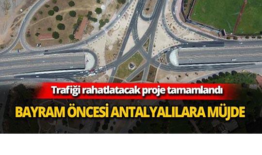 Antalya trafiğini rahatlatacak proje tamamlandı