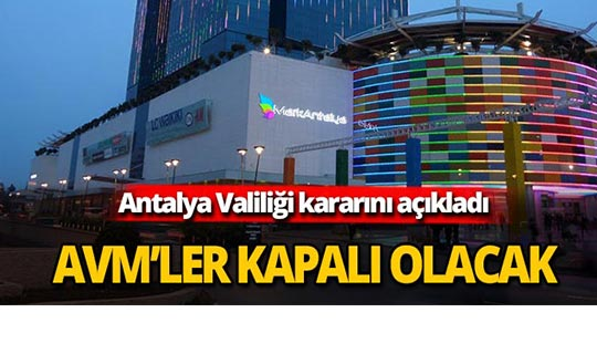 Antalya Valiliği'nden AVM'e kararı