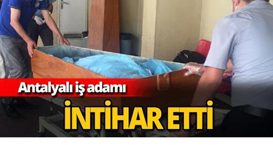Antalyalı iş adamı intihar etti