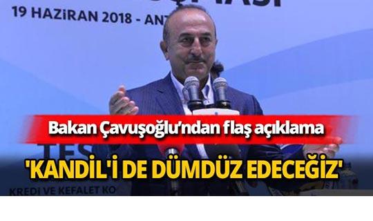 Bakan Çavuşoğlu'ndan Kandil açıklaması