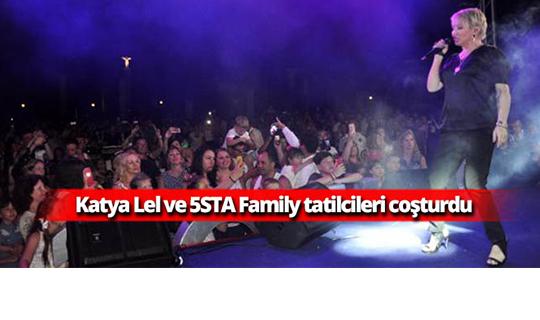 Katya Lel ve 5STA Family tatilcileri coşturdu