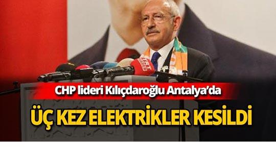 Kılıçdaroğlu konuşurken 3 kez elektrikler  kesildi
