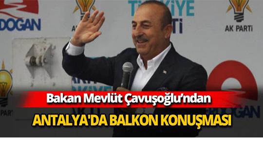 Mevlüt Çavuşoğlu Antalya'da balkon konuşması yaptı