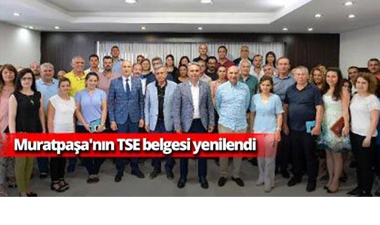 Muratpaşa'nın TSE belgesi yenilendi