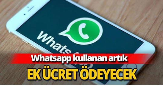 Whatsapp kullananlar ek ücret ödeyecek