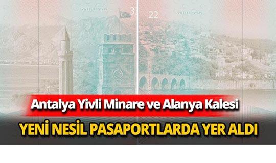 Yivli Minare ve Alanya Kalesi yeni nesil pasaportlarda