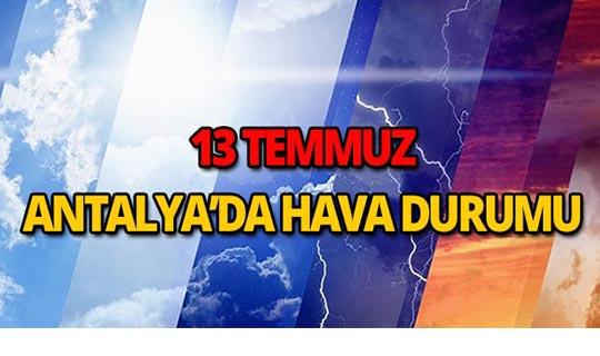 13 Temmuz Antalya hava durumu