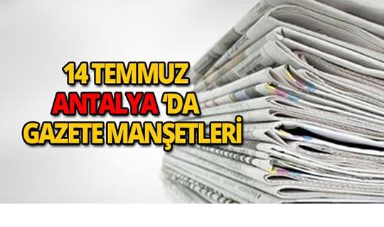 14 Temmuz Antalya'da gazete manşetleri