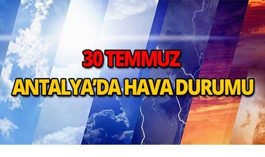 30 Temmuz 2018 Antalya hava durumu