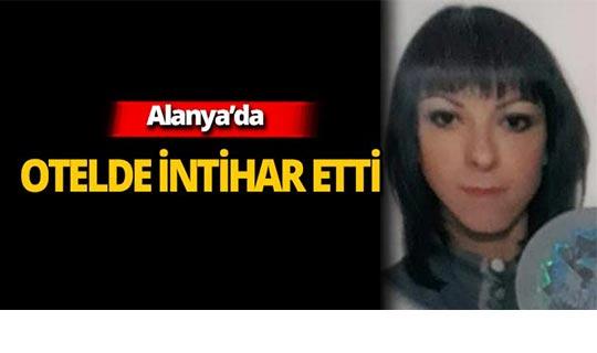 Alanya'da intihar etti