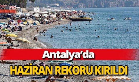 Antalya'da haziran rekoru