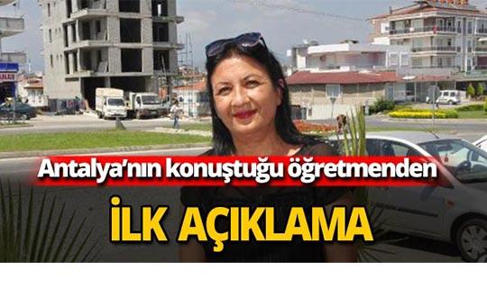Antalya'nın konuştuğu öğretmenden açıklama