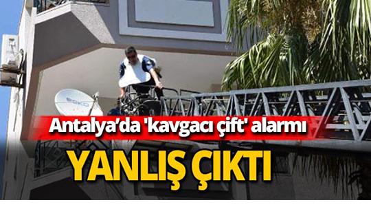 Antalya'da 'kavgacı çift' alarmı