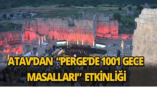 """ATAV'dan """"Perge'de 1001 Gece Masalları"""" etkinliği"""