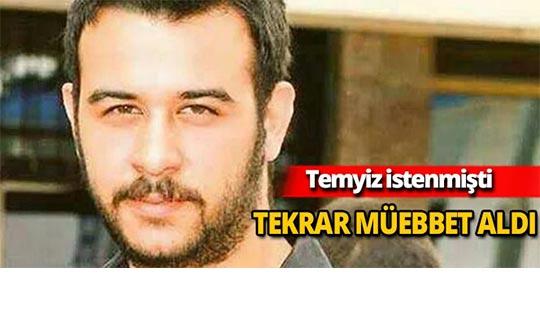 Fırat Çakıroğlu cinayetine çifte müebbet