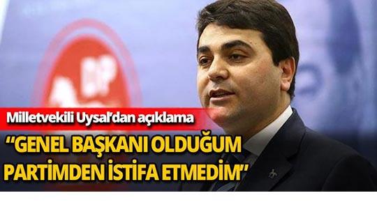 "Milletvekili Uysal: ""İYİ Parti'ye hiç geçmedim"""