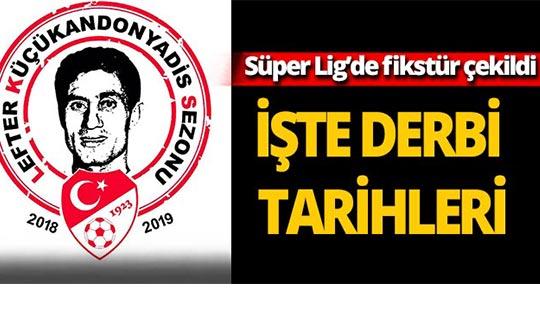 Süper Lig'de fikstür çekimi yapıldı
