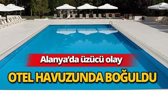 Turist otelin havuzunda boğuldu