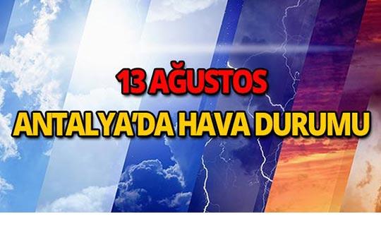 13 Ağustos 2018 Antalya hava durumu