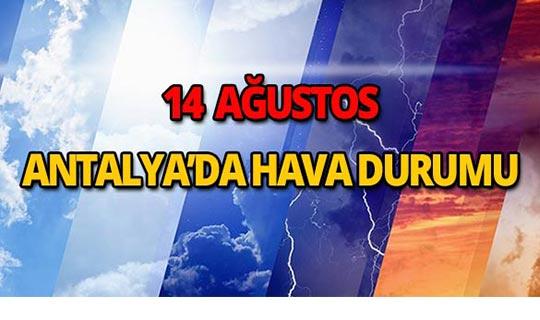 14 Ağustos 2018 Antalya hava durumu