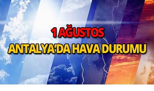 1 Ağustos 2018 Antalya hava durumu