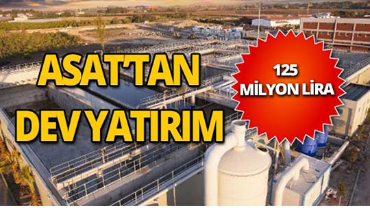 ASAT'tan 125 milyon liralık yatırım