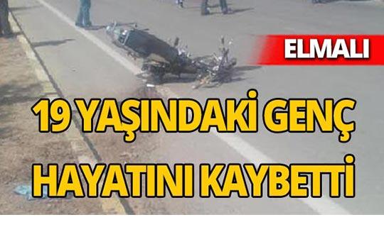 Elmalı'da feci kaza : 1 kişi hayatını kaybetti