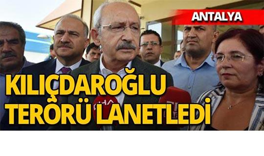 Kılıçdaroğlu Antalya'da terörü lanetledi