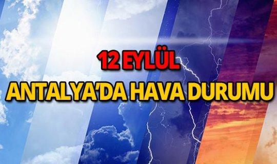 12 Eylül 2018 Antalya hava durumu