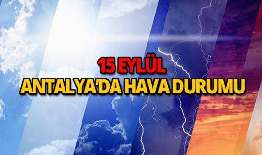 15 Eylül 2018 Antalya hava durumu