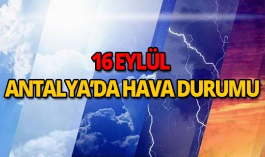 16 Eylül 2018 Antalya hava durumu
