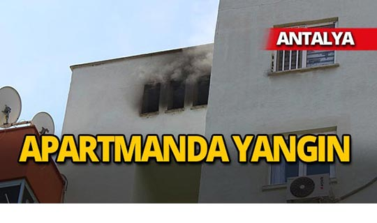 Antalya'da bir apartmanda yangın paniği!