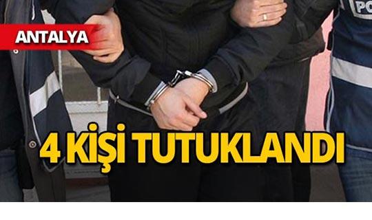 Antalya'da operasyon : 4 kişi tutuklandı