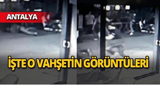 Antalya'da 'yan baktın' cinayetinin görüntüleri ortaya çıktı!