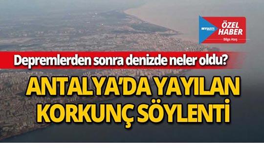 Antalya'daki depremle ilgili korkunç iddia!