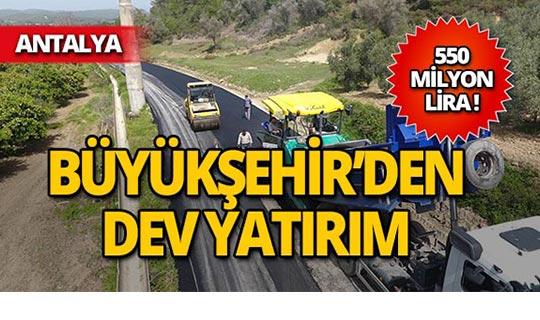 Antalya'ya dev yatırım!
