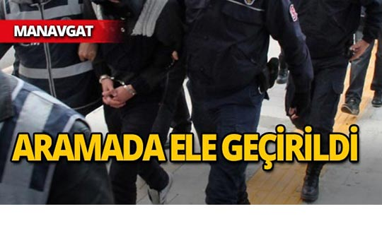 Manavgat'ta 5 kişi yakalandı!