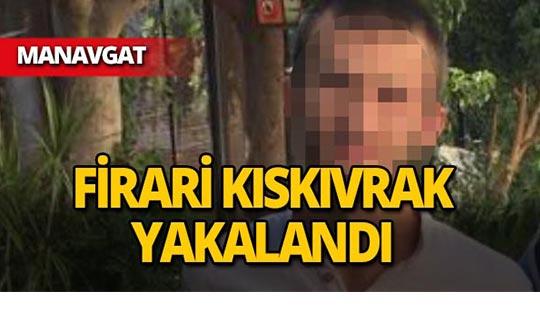 Manavgat'ta firari kıskıvrak yakalandı!