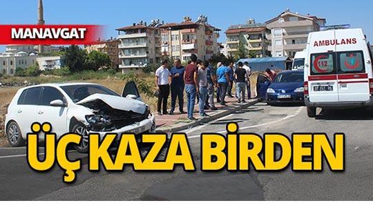 Manavgat'ta üç kaza birden : Yaralılar var