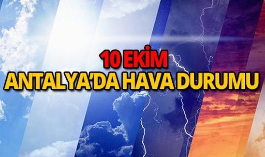 10 Ekim 2018 Antalya hava durumu