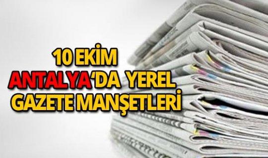 10 Ekim 2018 Antalya'nın yerel gazete manşetleri